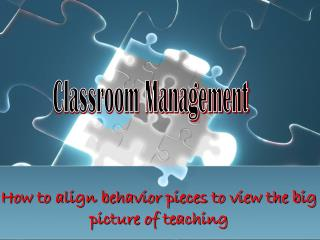 How to align behavior pieces to view the big picture of teaching