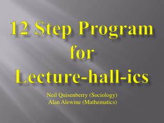12 Step Program  for  Lecture-hall- ics