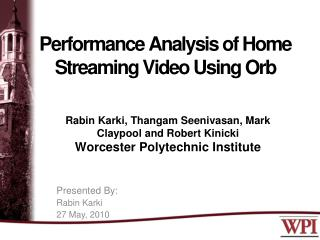 Performance Analysis of Home Streaming Video Using Orb