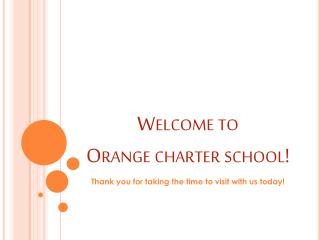 Welcome to  Orange charter school!