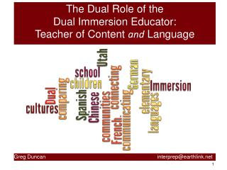 The Dual Role of the  Dual Immersion Educator: Teacher of Content  and  Language