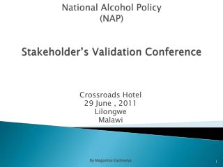 National Alcohol Policy (NAP) Stakeholder's Validation Conference