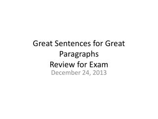 Great Sentences for Great Paragraphs Review for Exam