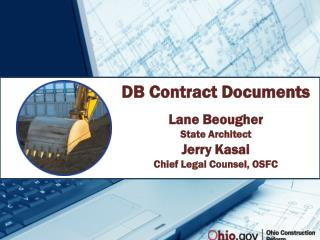 DB Contract Documents Lane Beougher State Architect Jerry Kasai Chief Legal Counsel, OSFC