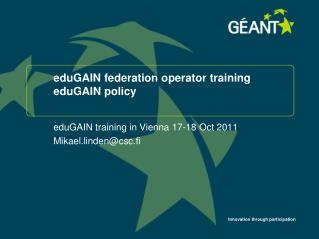eduGAIN federation  operator training eduGAIN  policy