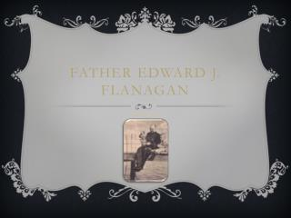 Father  edward  j.  flanagan