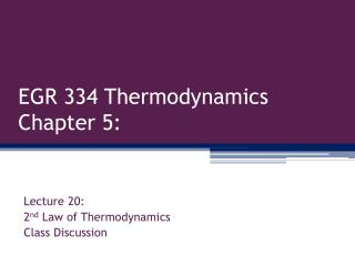 EGR 334 Thermodynamics Chapter 5: