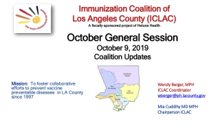 Wendy Berger, MPH ICLAC Coordinator wberger@ph.lacounty Mia Cuddihy MD MPH Chairperson ICLAC