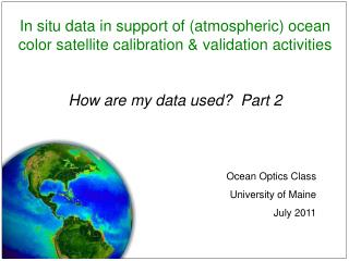 In situ data in support of (atmospheric) ocean color satellite calibration & validation activities