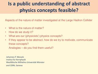 Is a public understanding of abstract physics concepts feasible?