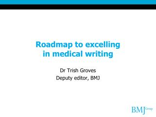 Roadmap to excelling  in medical writing