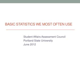 Basic Statistics WE MOST OFTEN USE