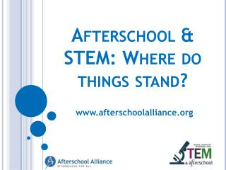 Afterschool & STEM: Where do things stand?
