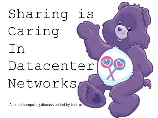 Sharing is  Caring  In  Datacenter  Networks