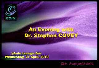An Evening with  Dr. Stephen COVEY