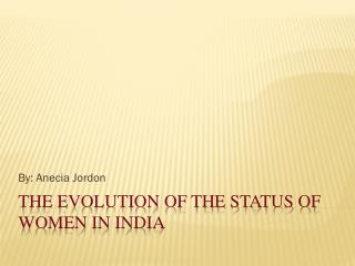 The Evolution of the Status of Women in India