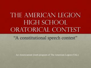 THE AMERICAN LEGION HIGH SCHOOL ORATORICAL CONTEST