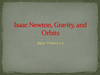Isaac Newton, Gravity, and Orbits
