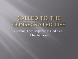 Called to the Consecrated Life