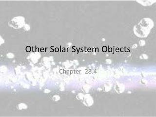 Other Solar System Objects