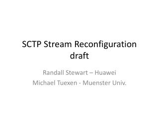 SCTP Stream Reconfiguration draft