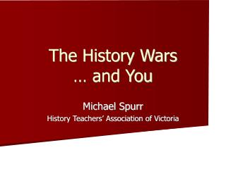 The History Wars  … and You