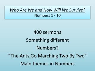 Who Are We and How Will We Survive? Numbers 1 - 10
