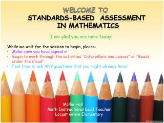 Welcom e to  Standards-Based  Assessment in Mathematics