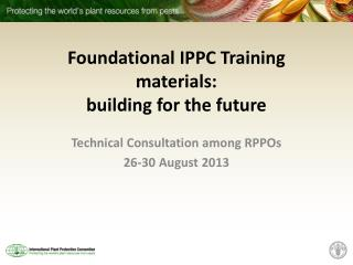 Foundational IPPC Training materials: building for the future
