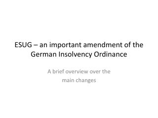 ESUG – an  important amendment  of  the German Insolvency  Ordinance