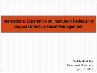 International Experience on Institution Redesign to Support Effective Fiscal Management
