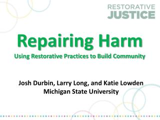 Repairing Harm Using Restorative Practices to Build Community