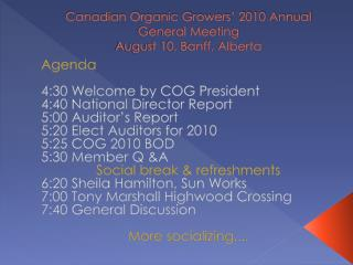 Canadian Organic Growers' 2010 Annual General Meeting  August 10, Banff, Alberta