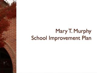 Mary T. Murphy  School Improvement Plan