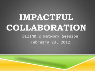 Impactful Collaboration