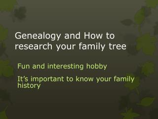 Genealogy and How to research your family tree