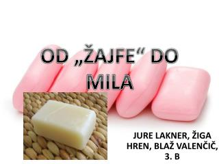 "OD ""ŽAJFE"" DO MILA"