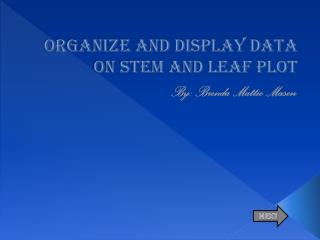 Organize and display data on stem and leaf plot