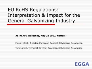 EU RoHS Regulations: Interpretation & Impact for the General Galvanizing Industry