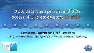 FIXO3:  Data  Management and Data access of OGS observatory  E2-M3A