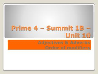 Prime 4 –  Summit  1B –  Unit  10