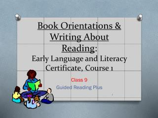 Book Orientations & Writing About Reading : Early Language and Literacy Certificate, Course 1