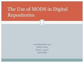 The Use of MODS in Digital Repositories