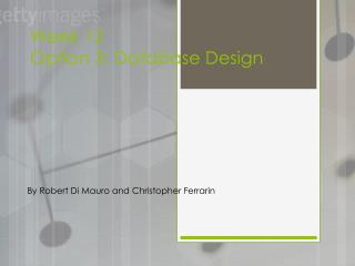 Week 12  Option 3: Database Design