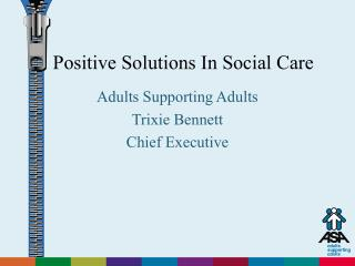 Positive Solutions In Social Care
