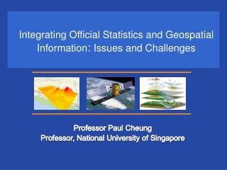 Integrating Official Statistics and Geospatial Information :  Issues and Challenges