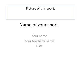 Name of your sport