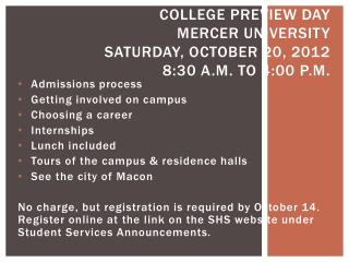 College Preview Day  Mercer University Saturday, October 20, 2012 8:30 a.m. to 4:00 p.m.