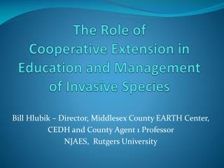 The Role of  Cooperative Extension in  Education and Management of Invasive Species