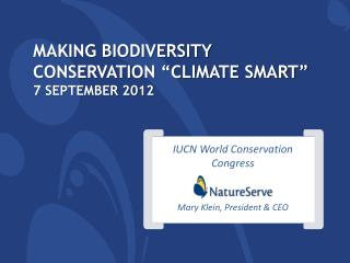 "Making Biodiversity Conservation ""Climate smart"" 7 September 2012"